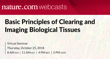 Nature.com webcast: Basic Principles of Clearing and Imaging Biological Tissues